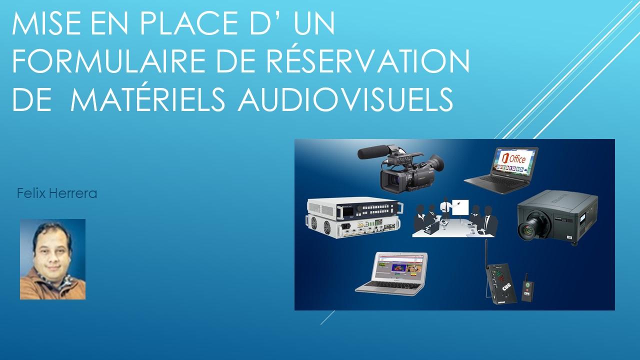 Mise en place d' un  formulaire pour  réservation de matériels audiovisuels